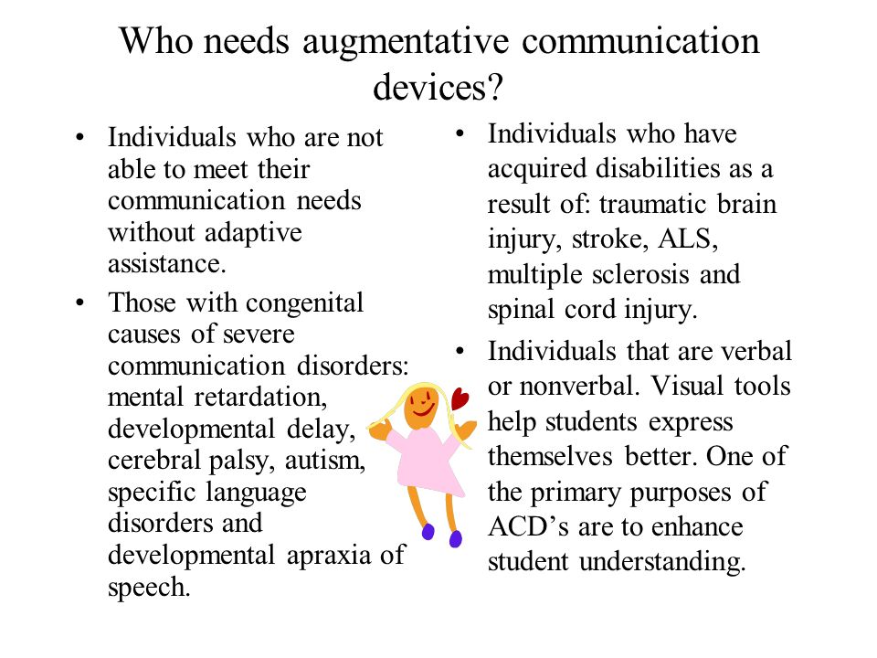 Who needs augmentative communication devices