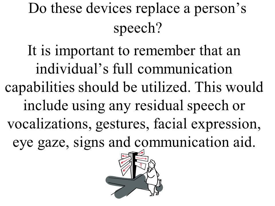 Do these devices replace a person's speech