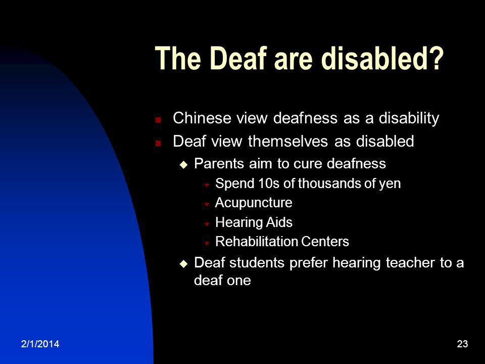 The Deaf are disabled Chinese view deafness as a disability
