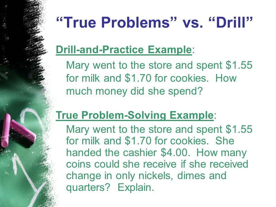 True Problems vs. Drill