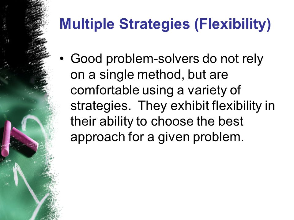 Multiple Strategies (Flexibility)