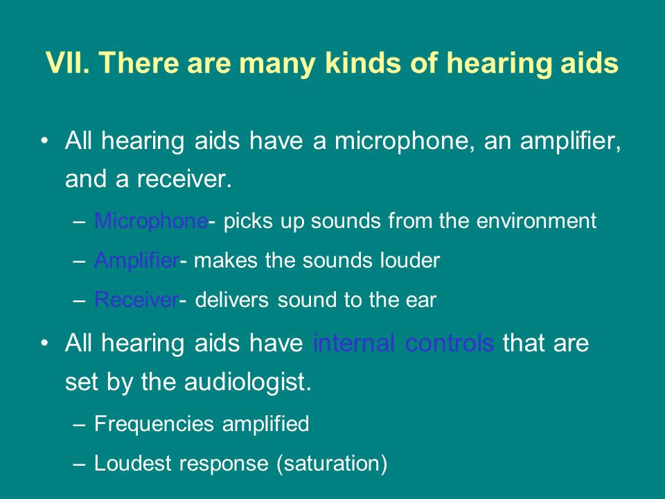 VII. There are many kinds of hearing aids