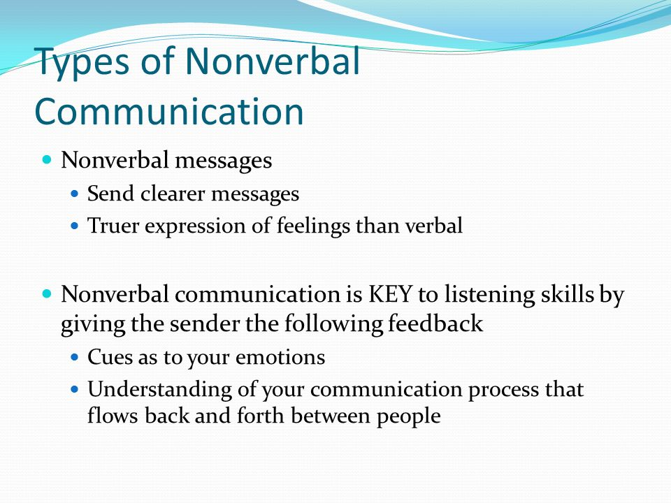 nonverbal feedback Nonverbal communication is the process of sending and receiving messages without using words, either spoken or written.