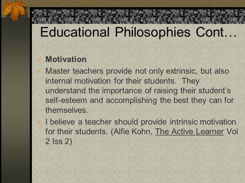 Educational Philosophies Cont…