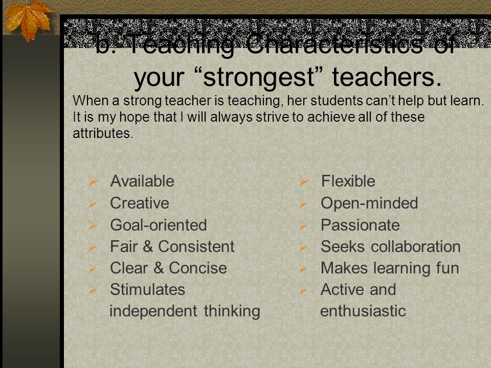b. Teaching Characteristics of your strongest teachers