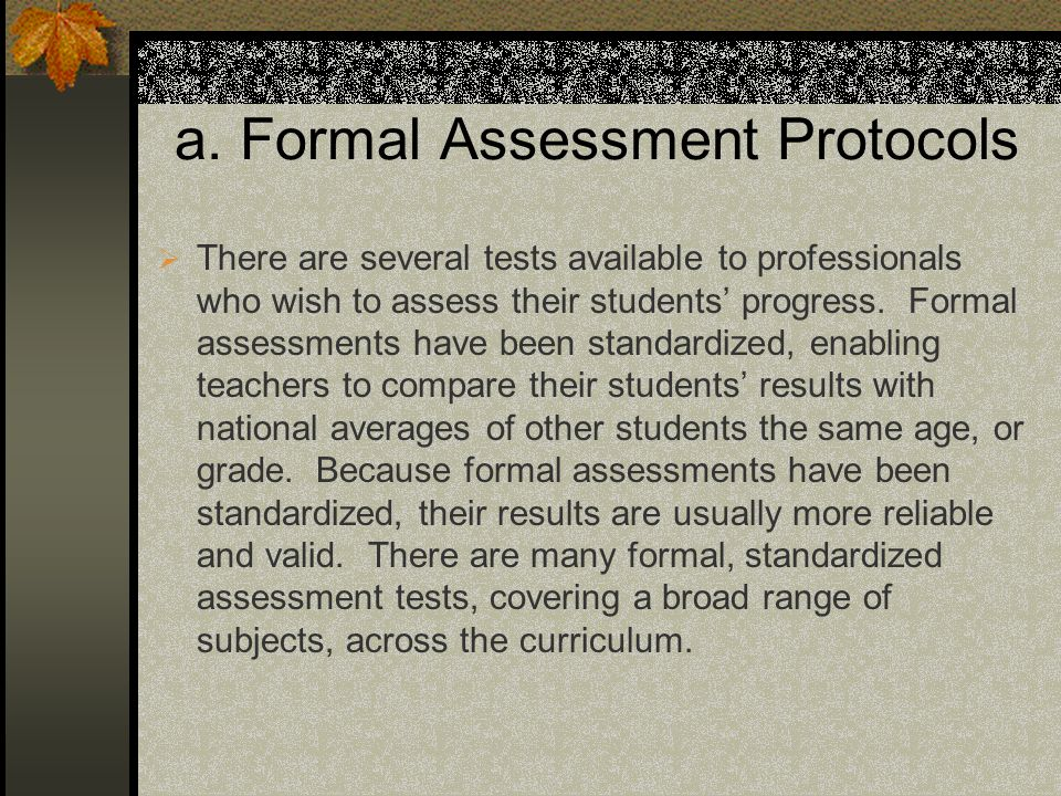 a. Formal Assessment Protocols