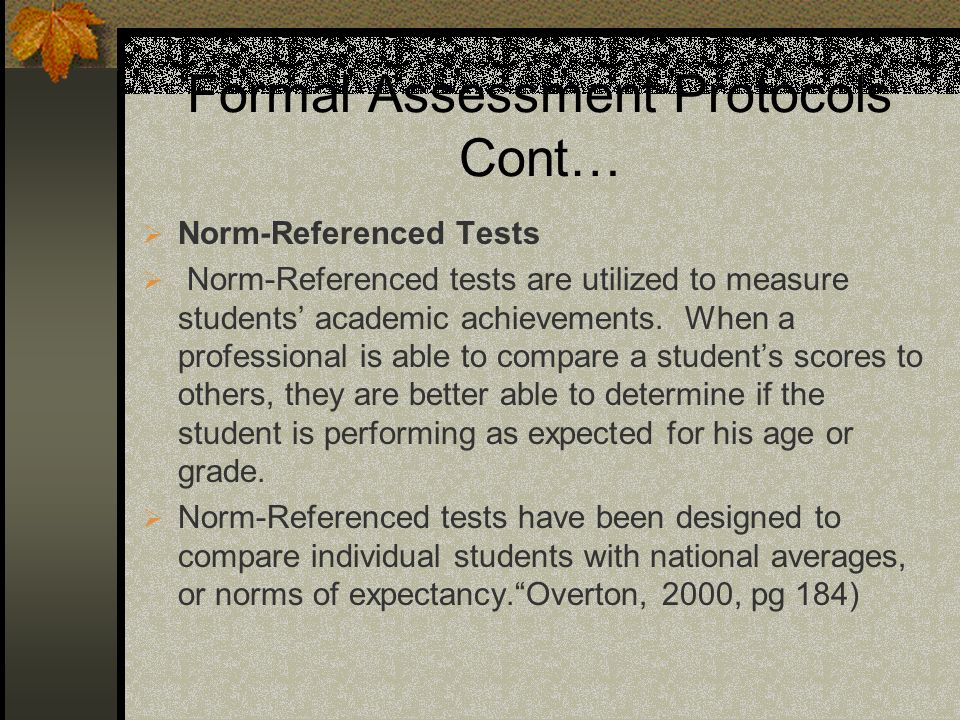Formal Assessment Protocols Cont…