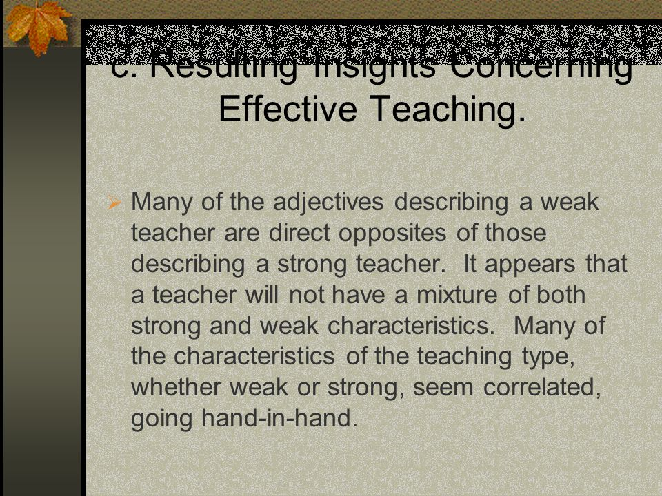 c. Resulting Insights Concerning Effective Teaching.