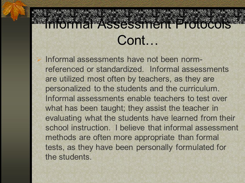 Informal Assessment Protocols Cont…