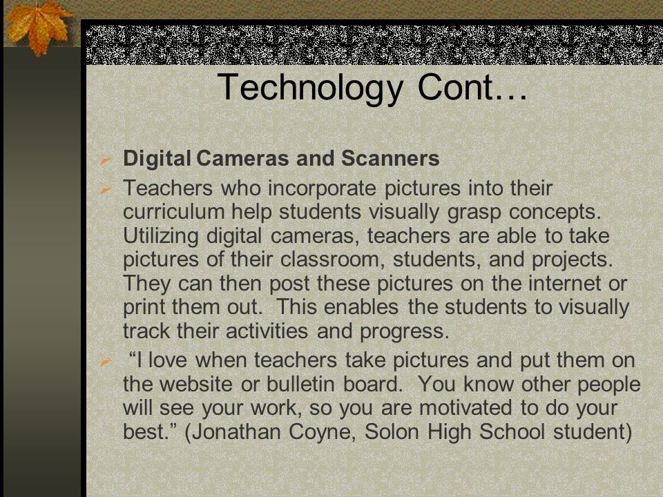 Technology Cont… Digital Cameras and Scanners