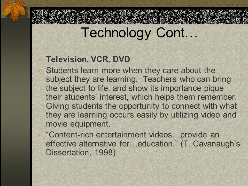 Technology Cont… Television, VCR, DVD