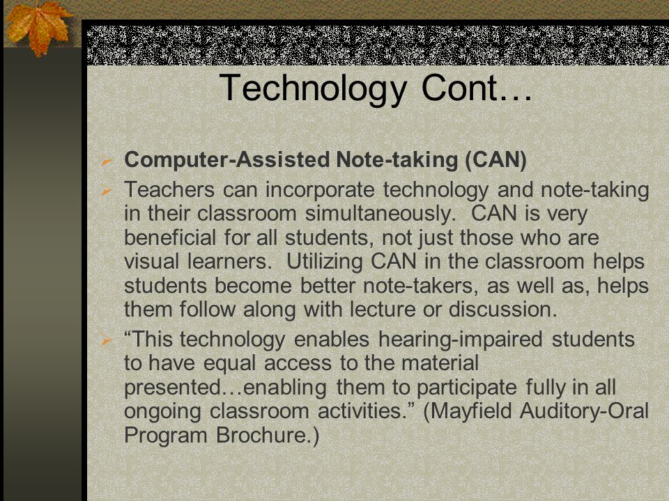 Technology Cont… Computer-Assisted Note-taking (CAN)