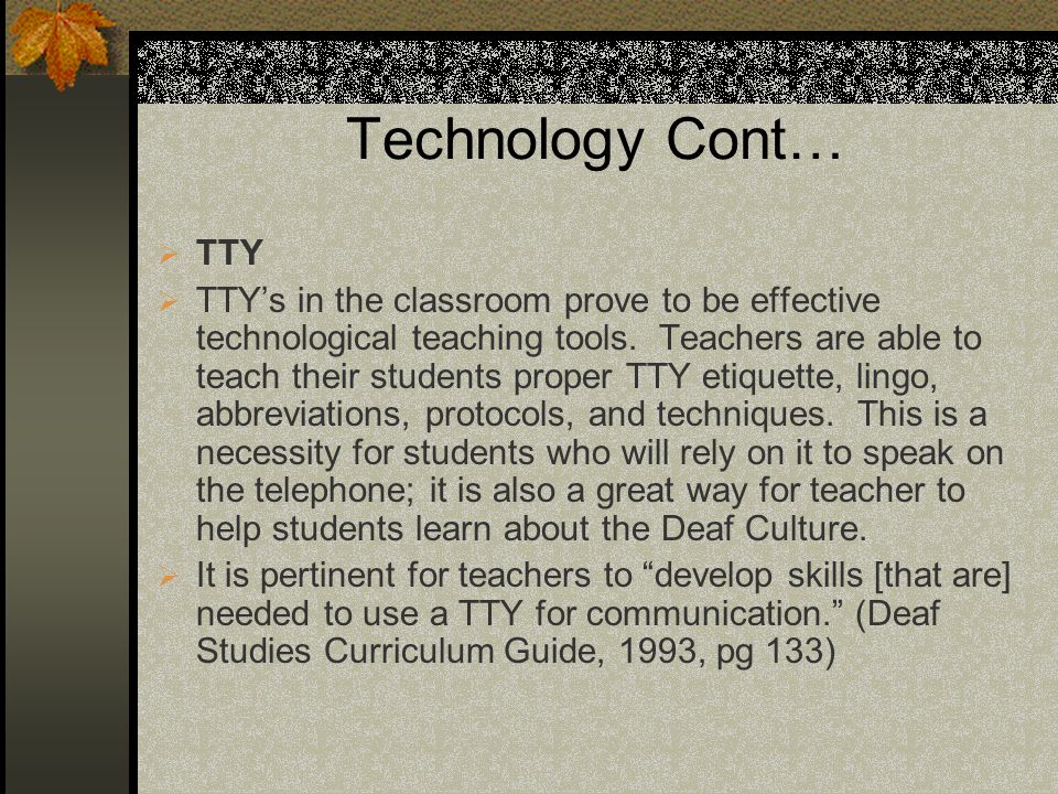 Technology Cont… TTY.