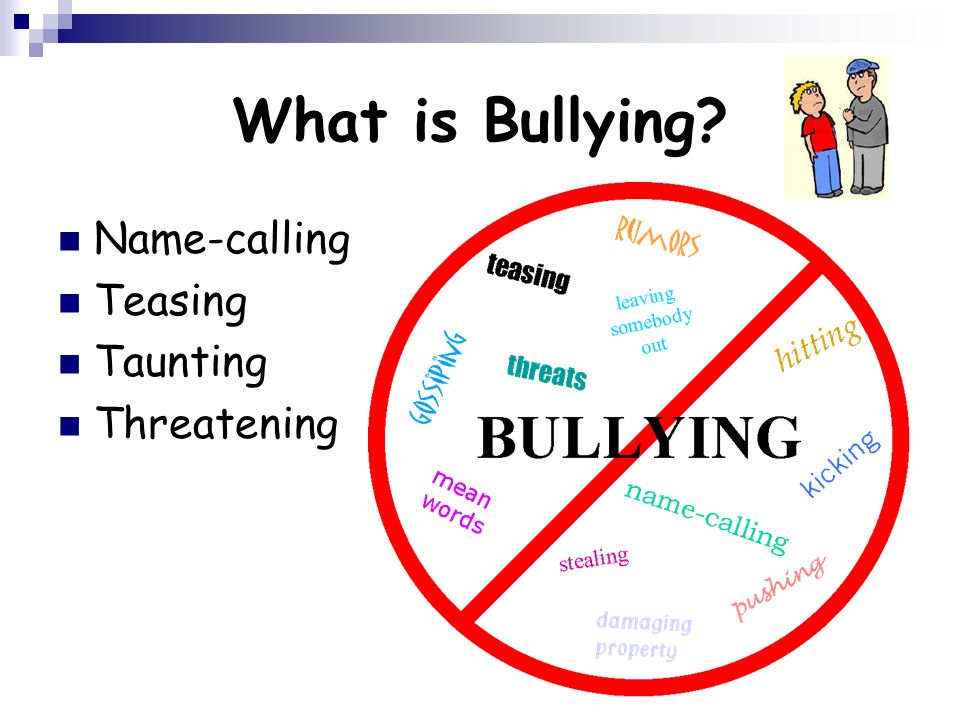 What is Bullying Name-calling Teasing Taunting Threatening