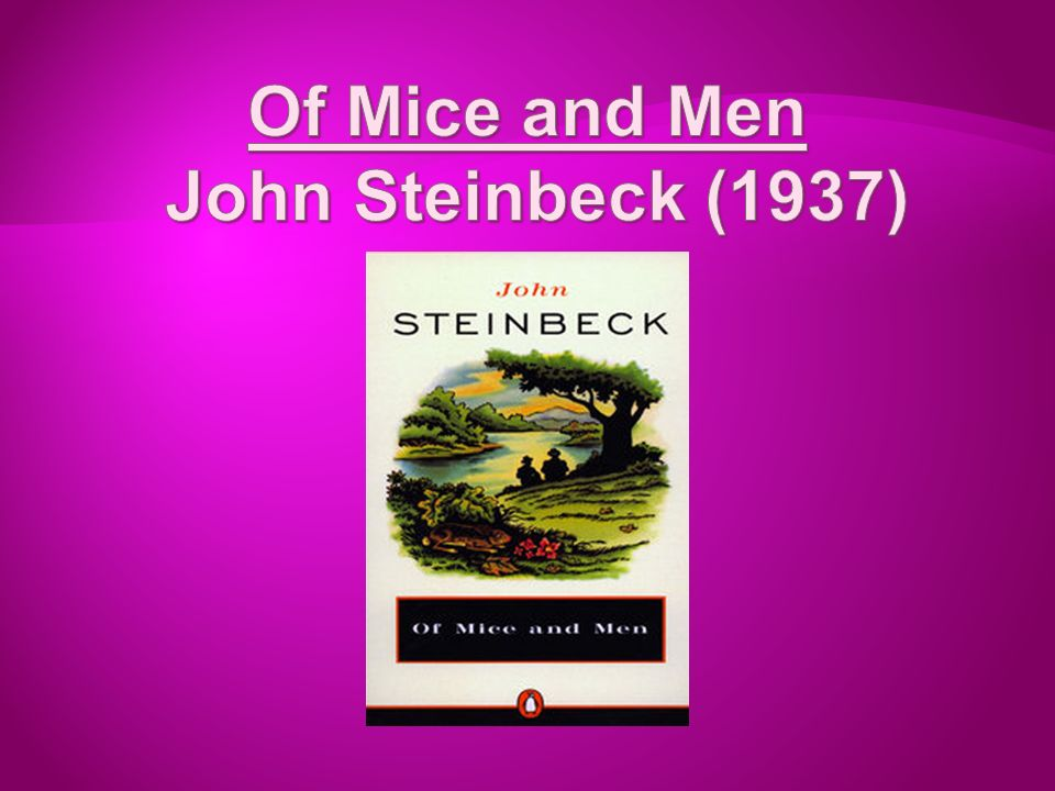 an analysis of the major theme in of mice and men by john steinbeck John steinbeck's 'the grapes of wrath' a 5 page paper that considers the themes of endurance as well as the relationships between man and nature and man and family.