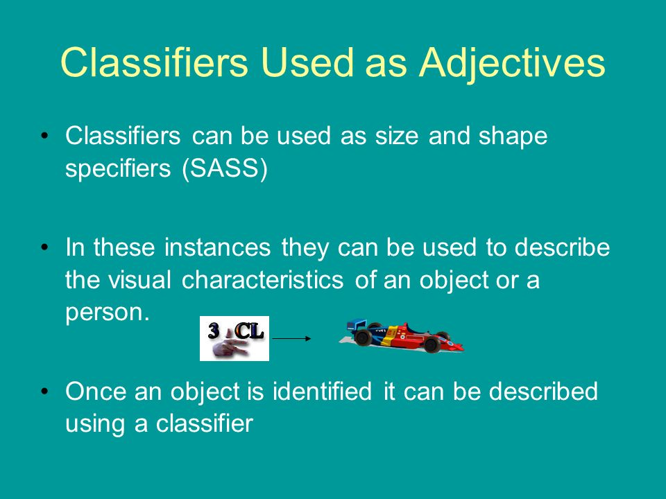 Classifiers Used as Adjectives