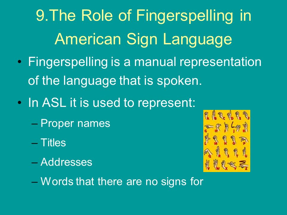 9.The Role of Fingerspelling in American Sign Language