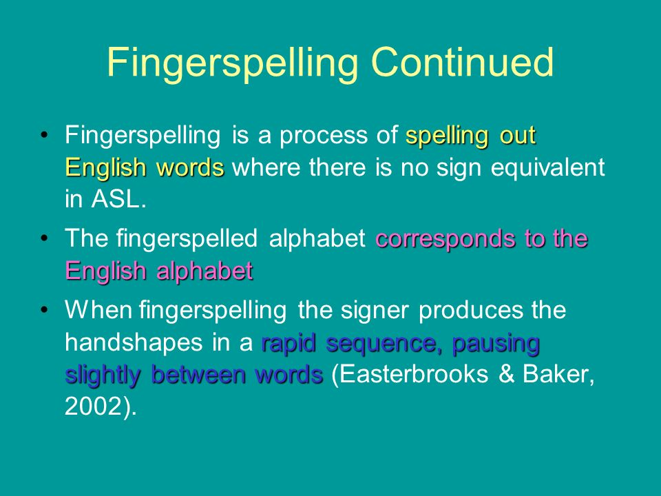 Fingerspelling Continued