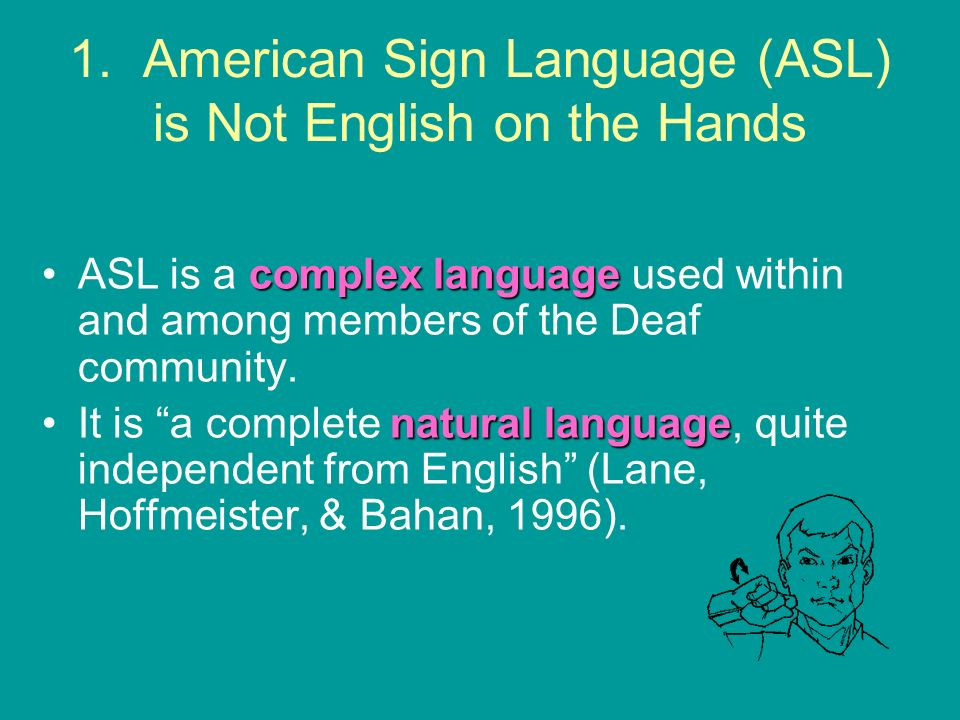 1. American Sign Language (ASL) is Not English on the Hands