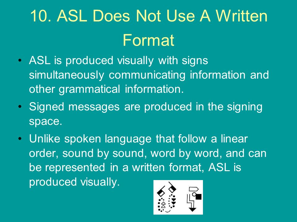 10. ASL Does Not Use A Written Format