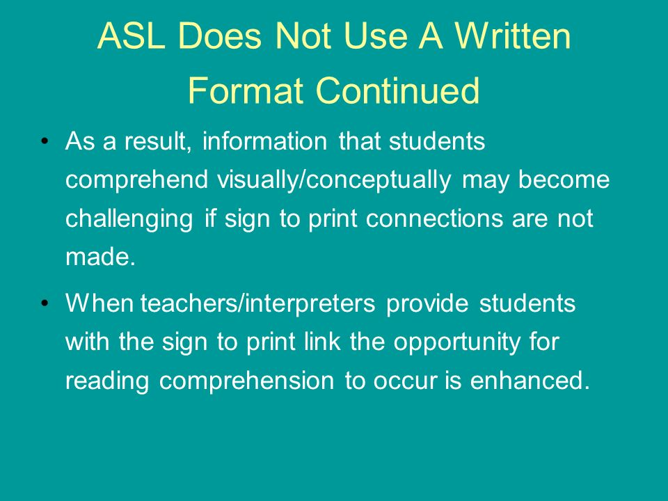 ASL Does Not Use A Written Format Continued