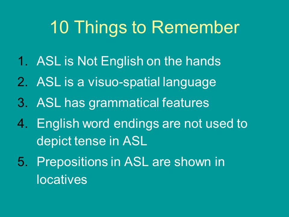10 Things to Remember ASL is Not English on the hands
