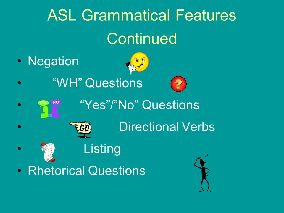 ASL Grammatical Features Continued