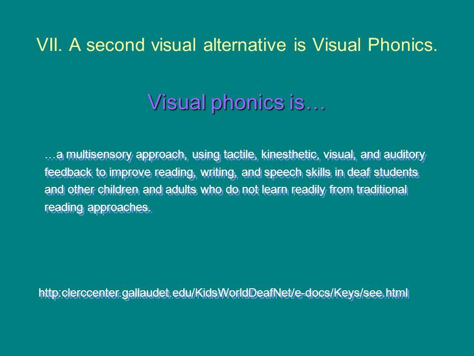 VII. A second visual alternative is Visual Phonics.