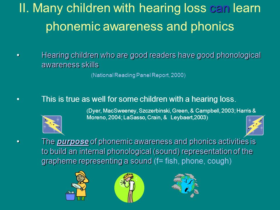 II. Many children with hearing loss can learn phonemic awareness and phonics