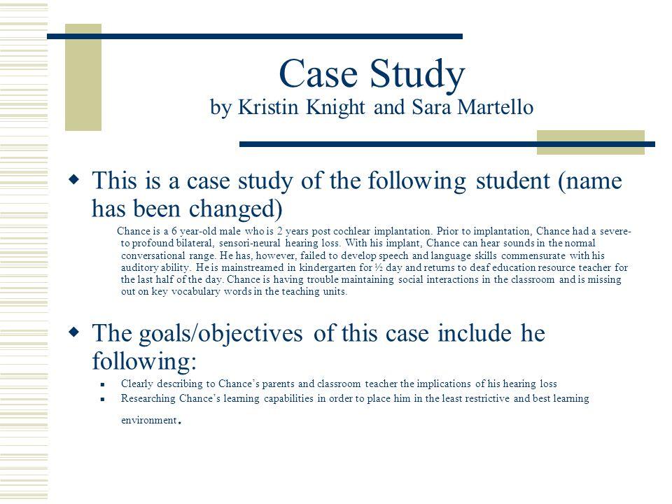 Case Study by Kristin Knight and Sara Martello