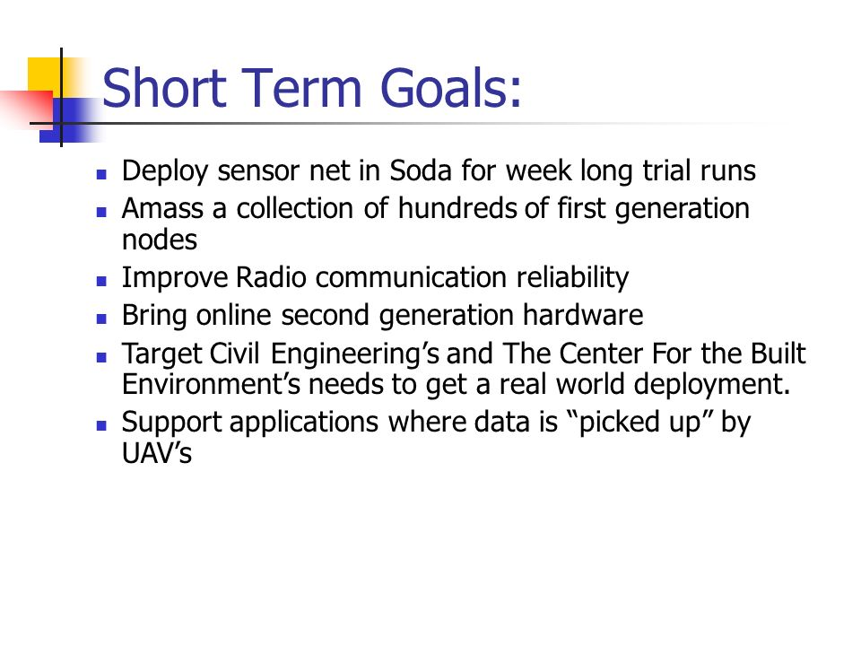 Short Term Goals: Deploy sensor net in Soda for week long trial runs