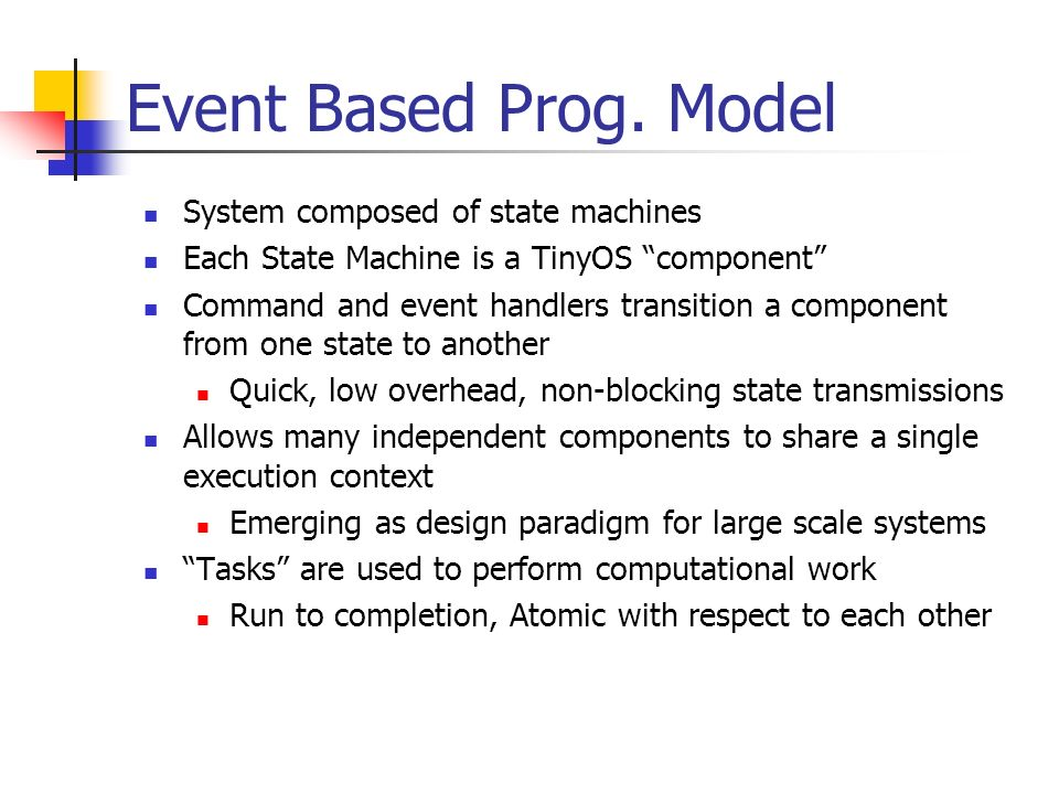Event Based Prog. Model System composed of state machines