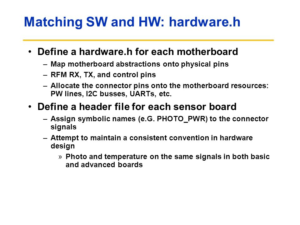 Matching SW and HW: hardware.h
