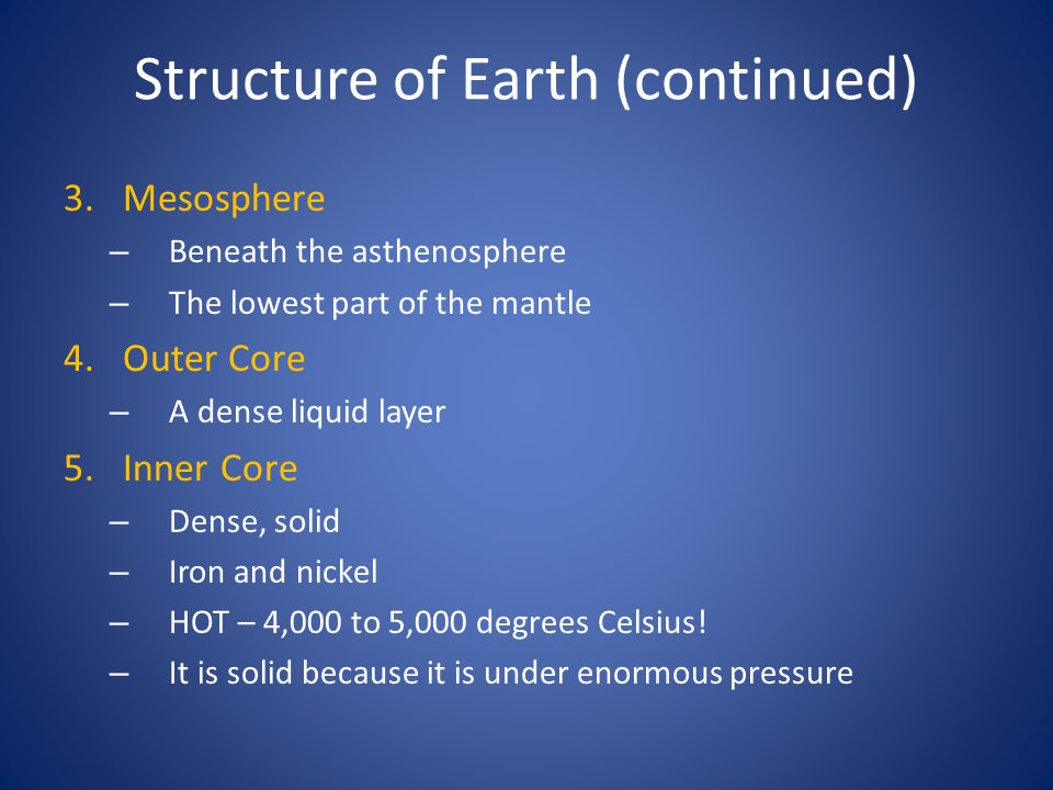Structure of Earth (continued)