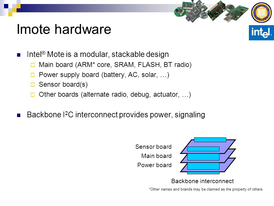 Imote hardware Intel® Mote is a modular, stackable design