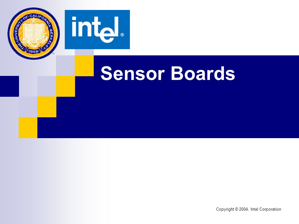 Sensor Boards Copyright © 2004, Intel Corporation