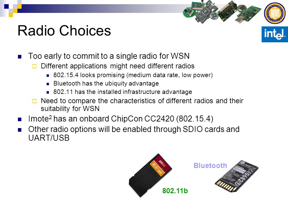 Radio Choices Too early to commit to a single radio for WSN