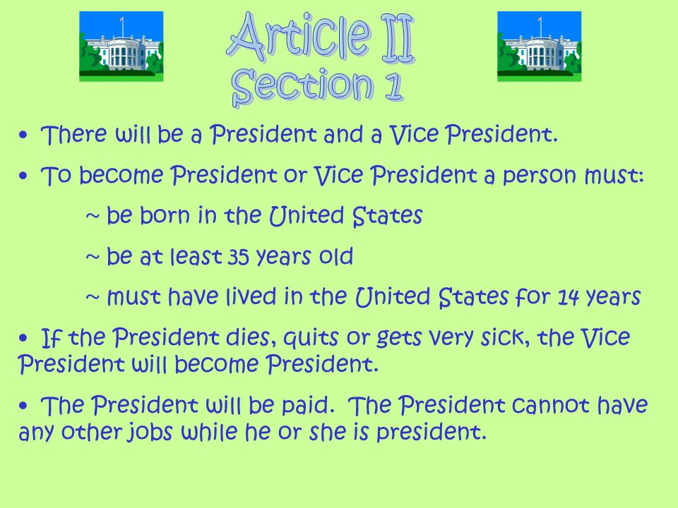 Article II Section 1 There will be a President and a Vice President.