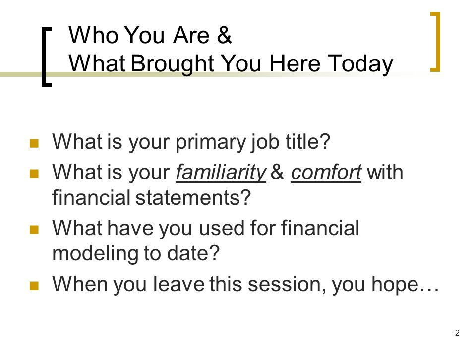 Who You Are & What Brought You Here Today