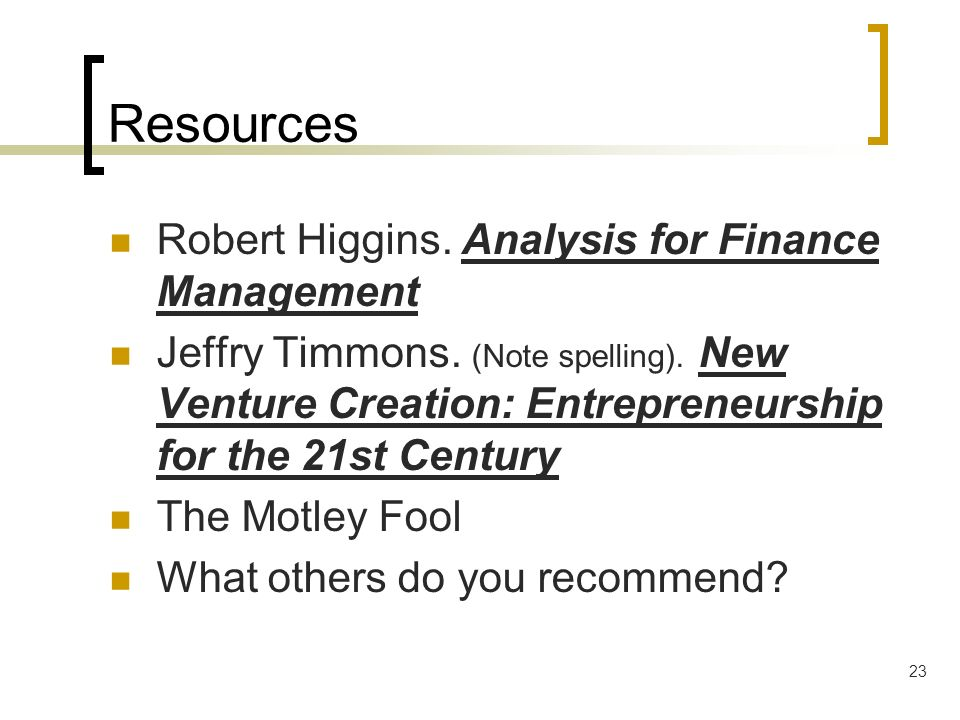 Resources Robert Higgins. Analysis for Finance Management