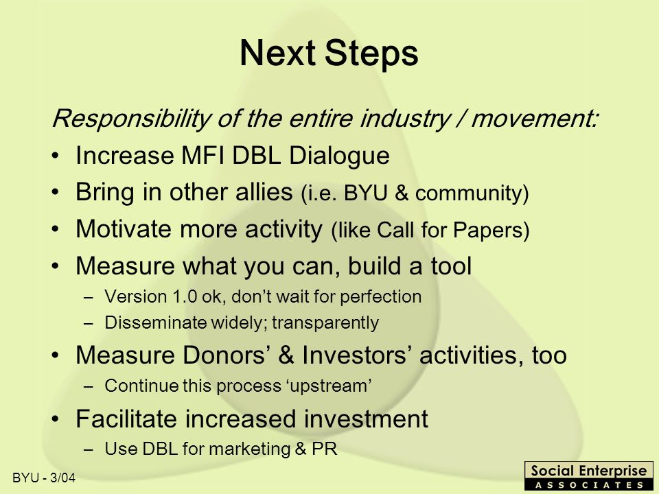 Next Steps Responsibility of the entire industry / movement:
