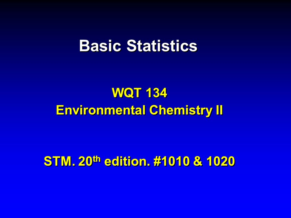 WQT 134 Environmental Chemistry II STM. 20th edition. #1010 & 1020