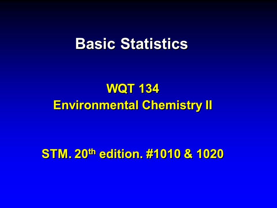 WQT 134 Environmental Chemistry II STM. 20th edition. #1010 & 1020
