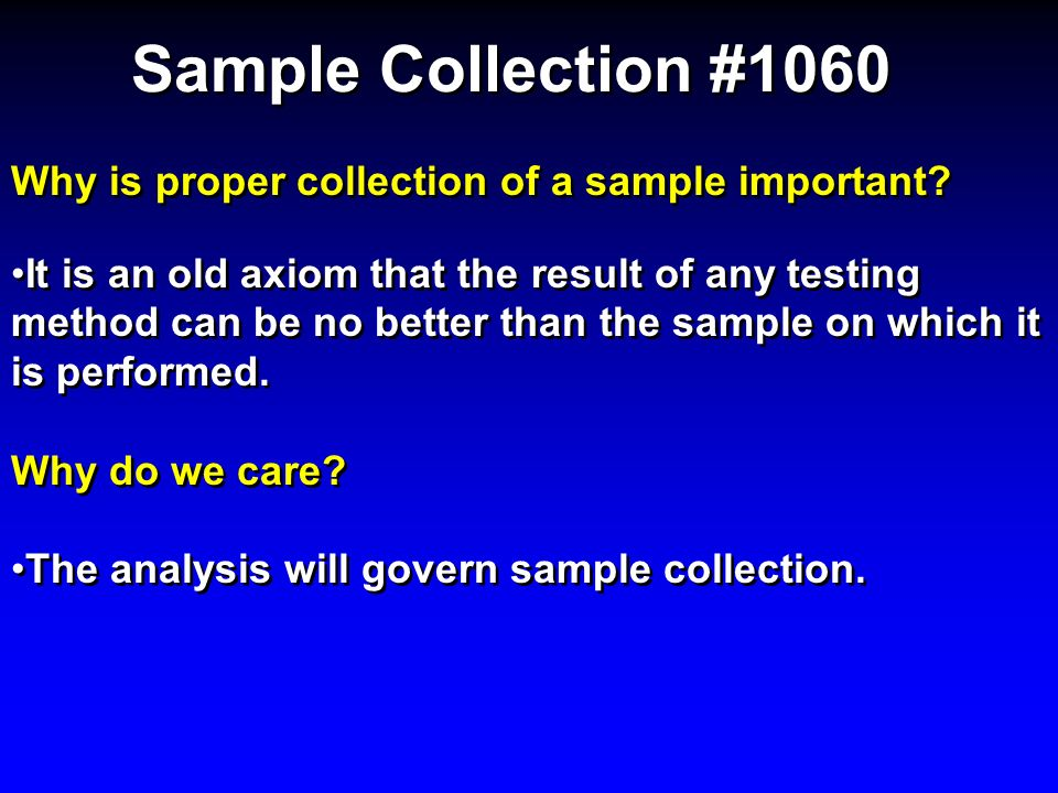 Sample Collection #1060 Why is proper collection of a sample important