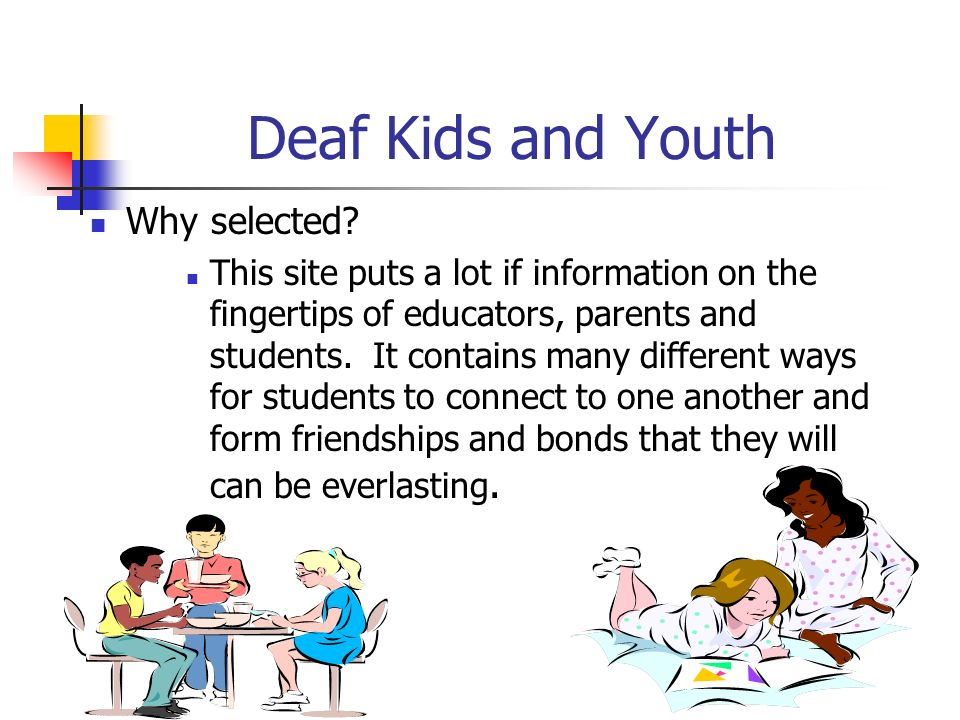 Deaf Kids and Youth Why selected