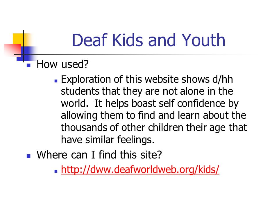 Deaf Kids and Youth How used Where can I find this site
