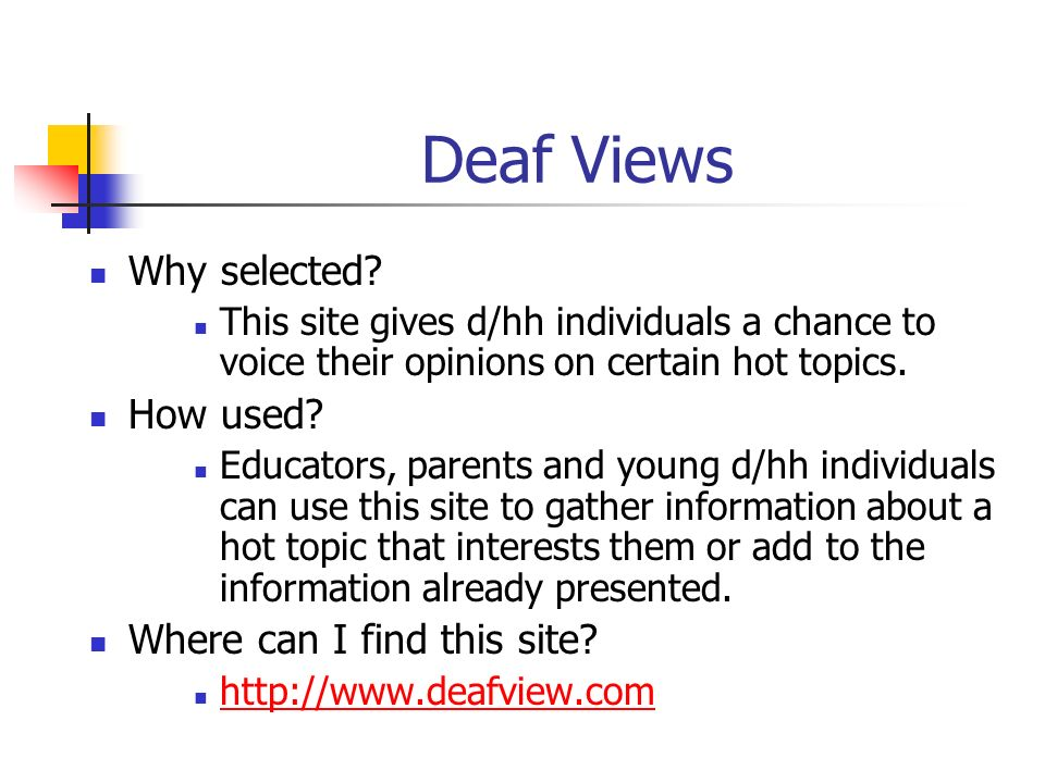 Deaf Views Why selected How used Where can I find this site