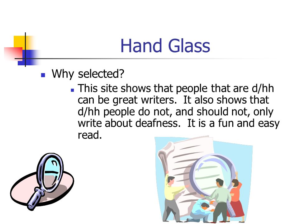 Hand Glass Why selected