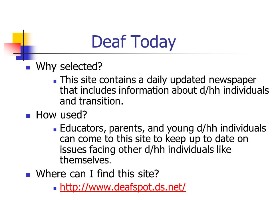 Deaf Today Why selected How used Where can I find this site