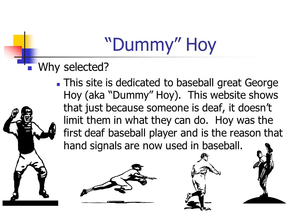 Dummy Hoy Why selected